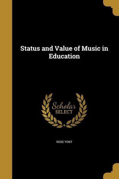STATUS & VALUE OF MUSIC IN EDU