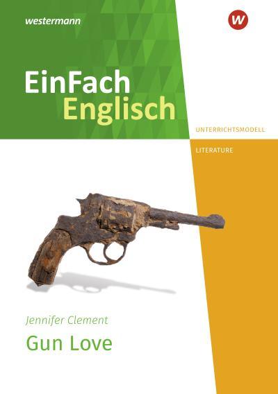 Gun Love.  Unterrichtsmodelle