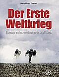 Der Erste Weltkrieg: Europa zwischen Euphorie und Elend