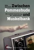 """Zwischen Pommesbude und Muskelbank: Die mediale Inszenierung der Unterschicht"""" (Kritische Wissenschaften)"""