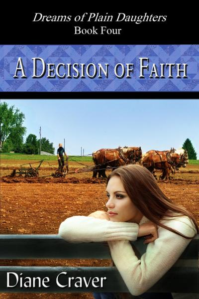A Decision of Faith (Dreams of Plain Daughters, #4)