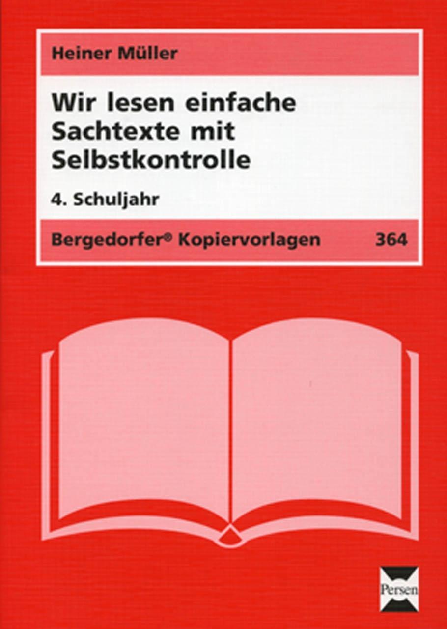 Wir lesen einfache Sachtexte mit Selbstkontrolle. 4. Schuljahr Heiner Müller