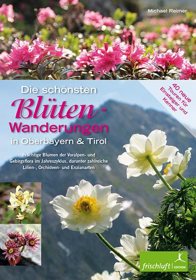 Die schönsten Blüten-Wanderungen in Oberbayern und Tirol 2