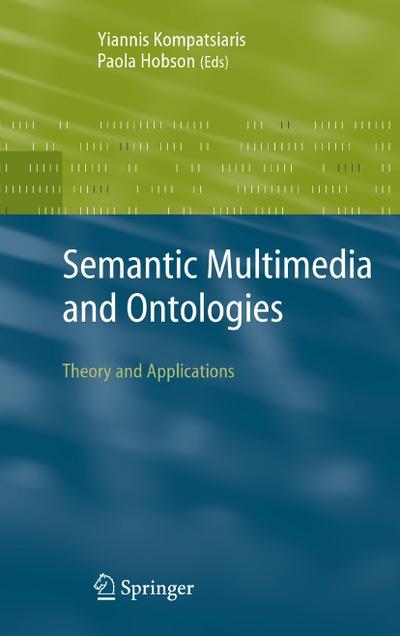 Semantic Multimedia and Ontologies