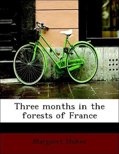 Three months in the forests of France