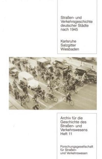 Strassen- und Verkehrsgeschichte deutscher Städte nach 1945