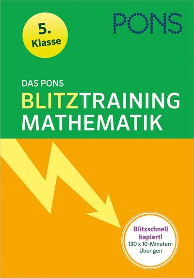 Das PONS Blitztraining Mathematik  5. Klasse: Blitzschnell kapiert - 10 Minuten-Übungsblock