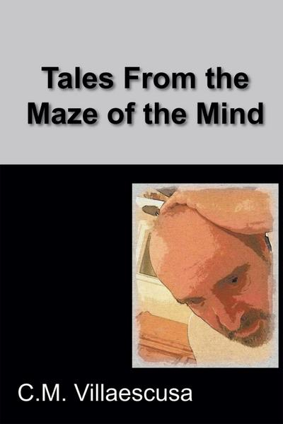 Tales from the Maze of the Mind