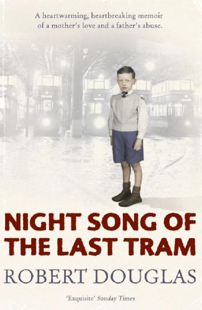 Night Song of the Last Tram - A Glasgow Childhood