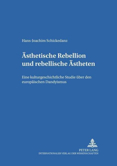 Ästhetische Rebellion und rebellische Ästheten
