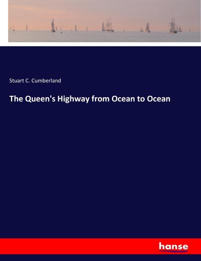 The Queen's Highway from Ocean to Ocean