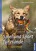 Spiel und Sport für Hunde; Action, Tricks und ...