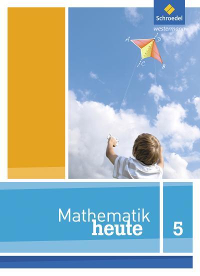 Mathematik heute - Ausgabe 2012 für Niedersachsen