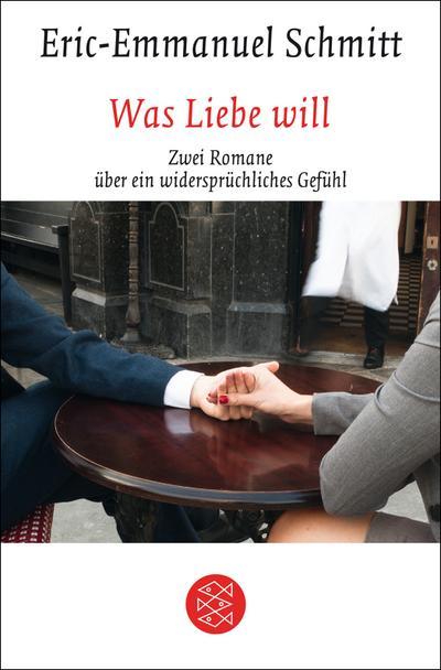 Was Liebe will: Zwei Romane über ein widersprüchliches Gefühl