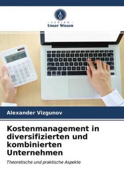 Kostenmanagement in diversifizierten und kombinierten Unternehmen