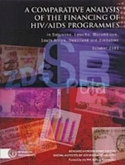 A Comparative Analysis of the Financing of HIV/AIDS Programs: In Botswana, Lesotho, Mozambique, South Africa, Swaziland and Zimbabwe
