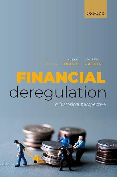 Financial Deregulation: A Historical Perspective