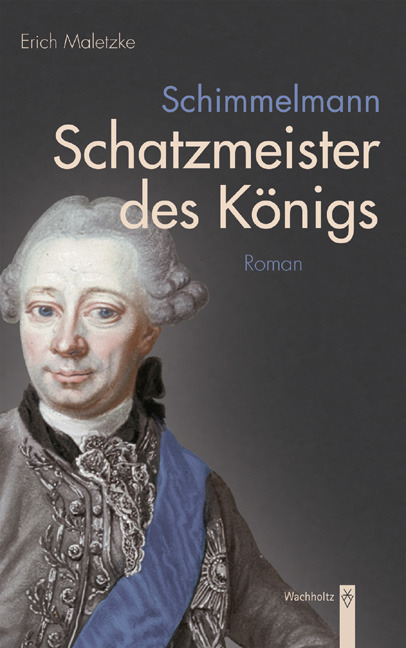 Erich Maletzke ~ Schimmelmann. Schatzmeister des Königs. Roman 9783529061257
