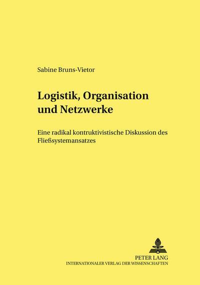 Logistik, Organisation und Netzwerke