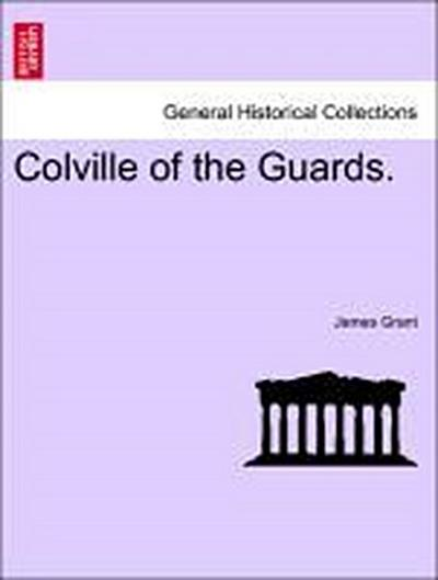 Colville of the Guards. Vol. III.