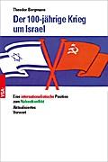 Der 100-jährige Krieg um Israel: Eine interna ...