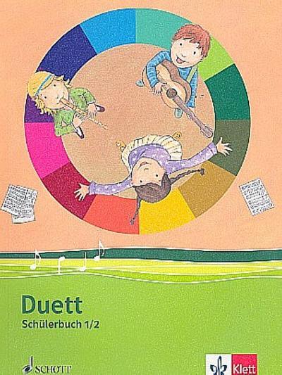 Duett - Neubearbeitung. Schülerbuch 1./2. Schuljahr