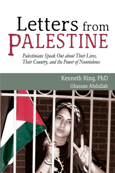 Letters from Palestine: Palestinians Speak Out about Their Lives, Their Country, and the Power of Nonviolence