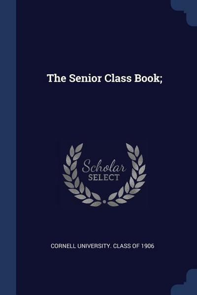 The Senior Class Book;