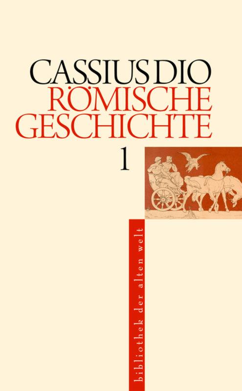 Römische Geschichte 1 - 5 | Cassius Dio |  9783050057552