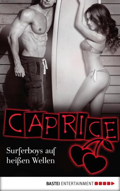 Surferboys auf heißen Wellen - Caprice