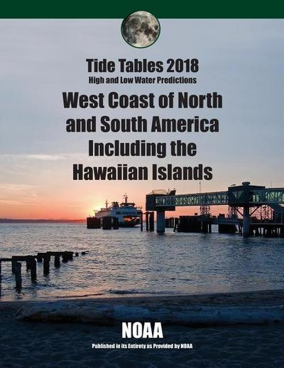 Tide Tables 2018: West Coast of North and South America Including the Hawaiian Islands