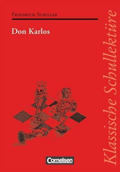 Klassische Schullektüre: Don Karlos: Text - Erläuterungen - Materialien: Ein dramatisches Gedicht