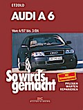 So wird's gemacht. Audi A 6 vonb 4/97 bis 3/04