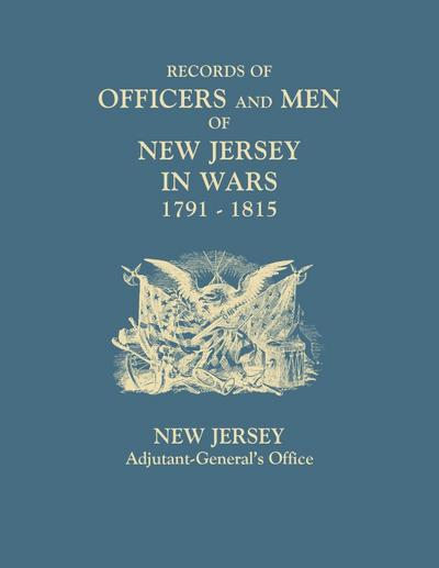 Records of Officers and Men of New Jersey in Wars, 1791-1815
