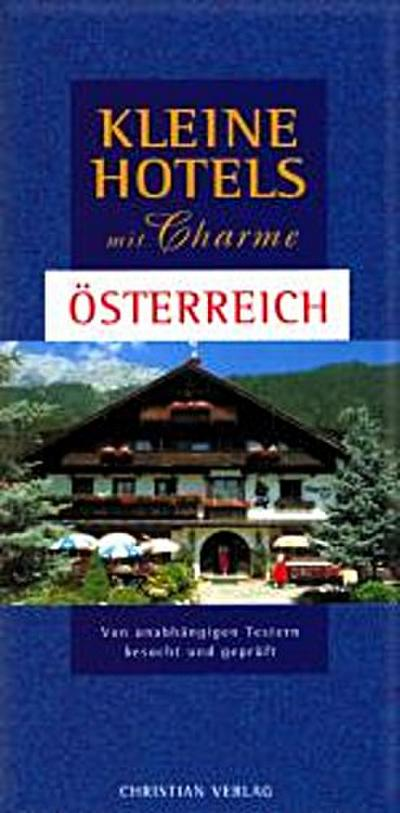 Kleine Hotels mit Charme - Österreich; 250 Hotels   ; Deutsch; , durchg. farb. Ill. -
