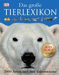 Das grosse Tierlexikon: 2000 Arten und ihre L ...