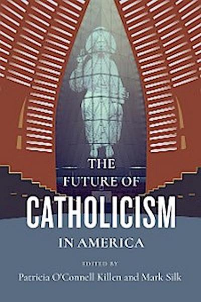 The Future of Catholicism in America
