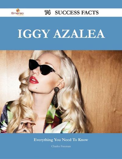 Iggy Azalea 74 Success Facts - Everything you need to know about Iggy Azalea