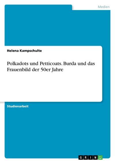 Polkadots und Petticoats. Burda und das Frauenbild der 50er Jahre