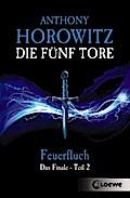 Feuerfluch; Das Finale - Teil 2   ; Die fünf Tore 6; mit Spotlack; Aus d. Engl. v. Wiemken, Simone; Deutsch
