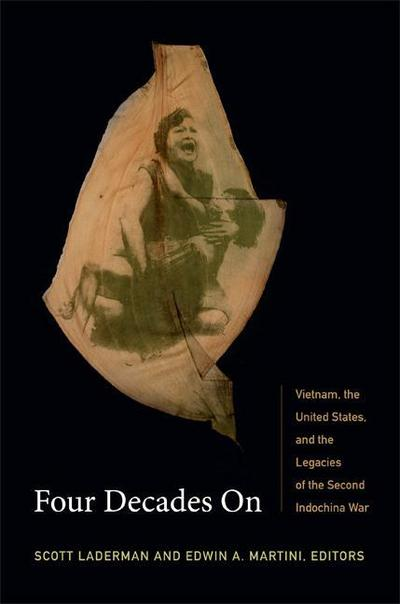 Four Decades on: Vietnam, the United States, and the Legacies of the Second Indochina War