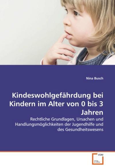 Kindeswohlgefährdung bei Kindern im Alter von 0 bis 3 Jahren