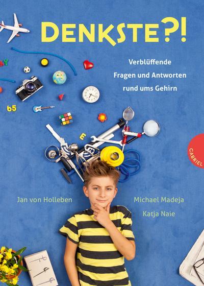 Denkste?!, Verblüffende Fragen und Antworten rund ums Gehirn   ; Ill. v. von Holleben, Jan; Deutsch; it über 100 Fotografien -