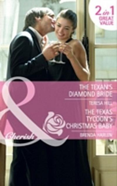 Texan's Diamond Bride: The Texan's Diamond Bride / The Texas Tycoon's Christmas Baby (Mills & Boon Cherish)