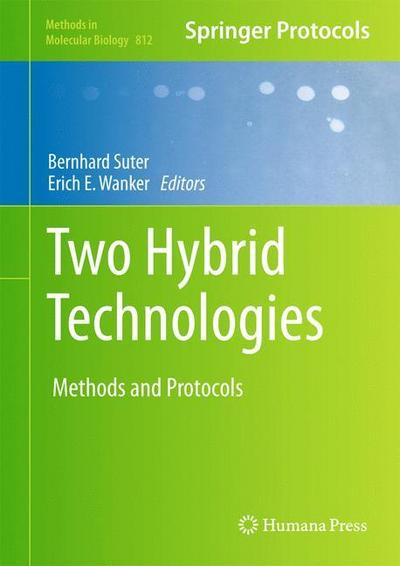 Two Hybrid Technologies: Methods and Protocols (Methods in Molecular Biology)