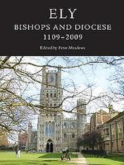 Ely: Bishops and Diocese, 1109-2009
