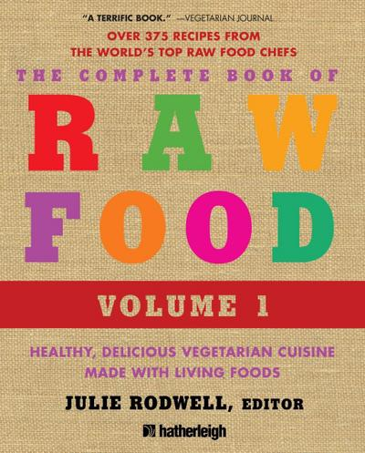 The Complete Book of Raw Food, Volume 1