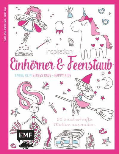 Inspiration Einhörner und Feenstaub; 50 zauberhafte Motive ausmalen; Deutsch