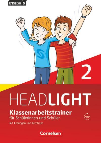 English G Headlight  02: 6. Schuljahr. Klassenarbeitstrainer mit Lösungen und Audios online