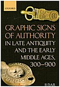 Graphic Signs of Authority in Late Antiquity and the Early Middle Ages